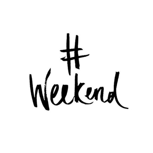 Make the Weekend Count